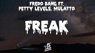 Fredo Bang - Freak (Audio) ft. Mulatto, Petty Levels (Lyrics) | Lit Science