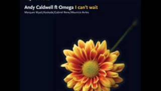 Andy Caldwell ft. Omega - I Can't Wait (Marques Wyatt Remix)
