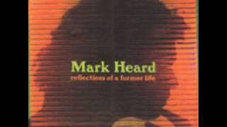 Mark Heard - 8 - Family Name - Reflections Of A Former Life (1993)