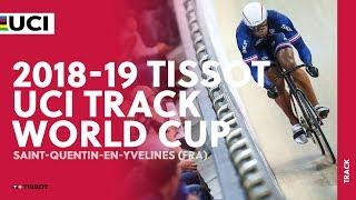 2018-2019 Tissot UCI Track World Cup - Saint-Quentin-en-Yvelines (FRA)