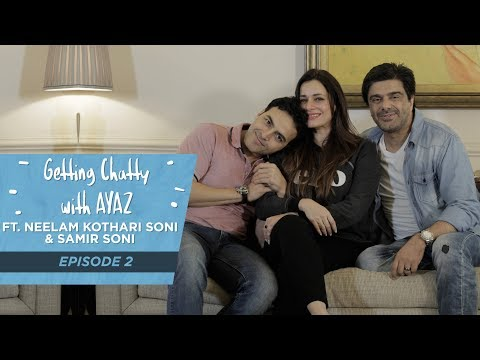 Getting Chatty With Ayaz  Episode 2  Neelam Kothari Soni & Samir Soni