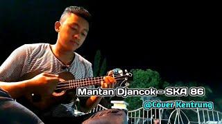 Gambar cover Mantan Djancuk - SKA 86 cover kentrung