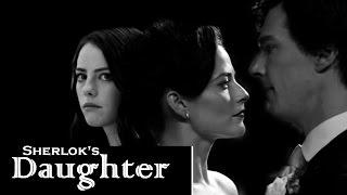 Daughter [ Sherlock BBC AUC}