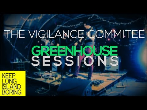 Green House Sessions - The Vigilance Committee