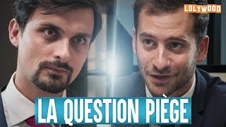 La Question Piège