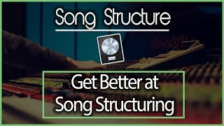 How to Properly Structure a song (EDM, Logic Pro X)