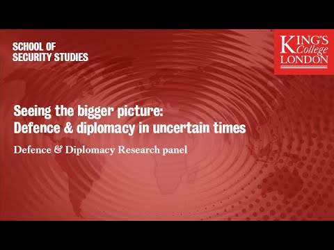 Seeing the bigger picture: Defence and diplomacy in uncertain times
