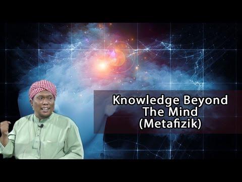 KNOWLEDGE BEYOND THE MIND (METAFIZIK)- USTAZ AUNI MOHAMED