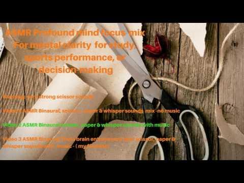 Profound mind focus mix Video 2 ASMR Binaural scissor, paper & whisper sounds with music