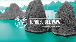 La protezione degli oceani [Edizione estesa] – Il Video del Papa 9 – Settembre 2019