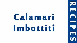 Calamari Imbottiti ITALIAN FOOD RECIPES | EASY TO LEARN | RECIPES LIBRARY
