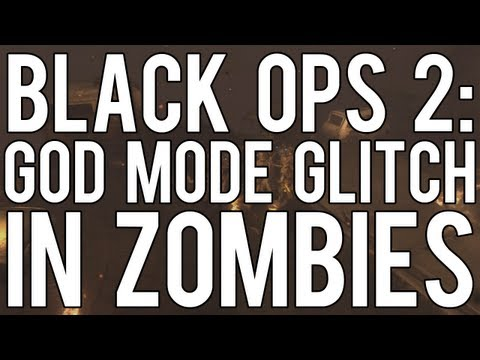 Black Ops 2 Glitches: God Mode Glitch in Zombies
