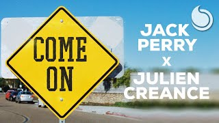 Jack Perry x Julien Creance - Come On (Official Audio)