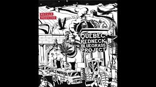 Québec Redneck Bluegrass Project - J'chie des arcs-en-ciel