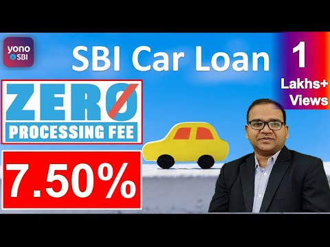 Apply SBI Car Loan by YONO App at 7.50 percent interest  and zero processing Fees (2021)