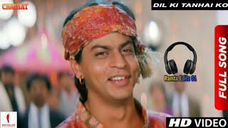 Dil Ki Tanhai Ko   Kumar Sanu   Chaahat   Shah Rukh Khan,Ramya Krishnan,Pooja Bhatt song MP3