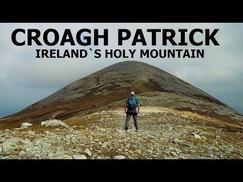 CROAGH PATRICK - IRELAND`S HOLY MOUNTAIN