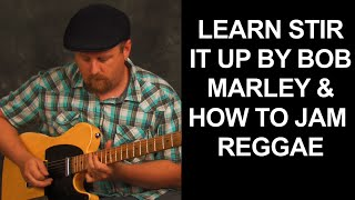 Play Stir it Up Bob Marley guitar lesson build reggae jam track chords loop pedal learn to jam