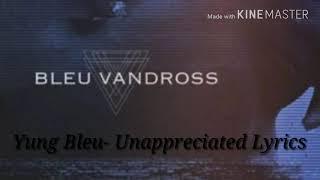 Yung Bleu- Unappreciated Lyrics