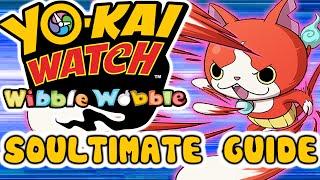 Yo-kai Watch Wibble Wobble Soultimate Guide