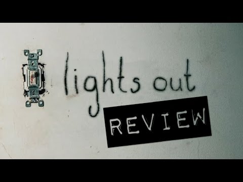 LIGHTS OUT (2016) Review SPOILERS