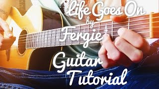 Life Goes On by Fergie Guitar Tutorial // Guitar Lessons for Beginners (4K!)