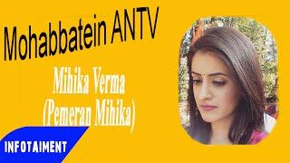 Taukah Anda Siapa Pasangan dari Mihika Verma Pemeran Mihika dalam Serial India Mohabbatein ANTV Info