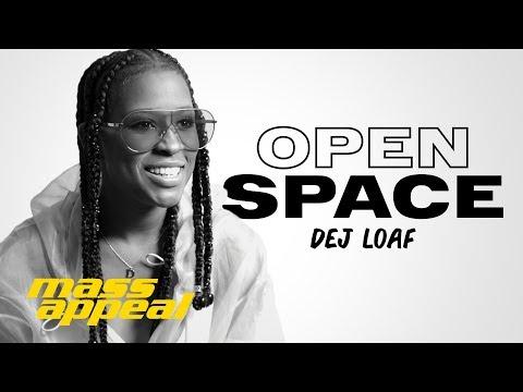 Open Space: Dej Loaf