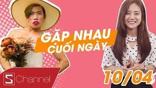 Schannel - #GNCN 10/4: Nắng lên, Tùng Sơn, trộm nội y
