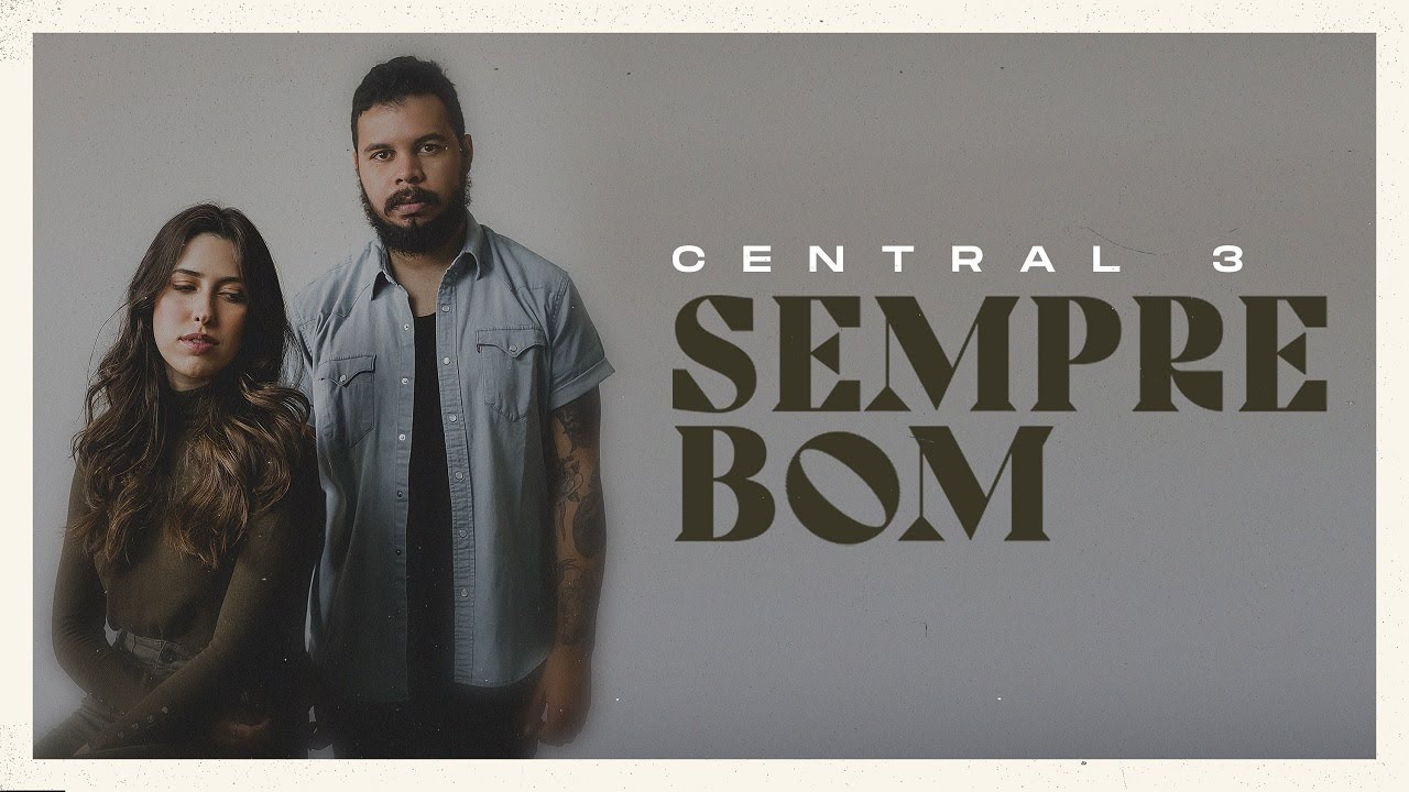 Sempre Bom (Lyric Vídeo) | Central 3