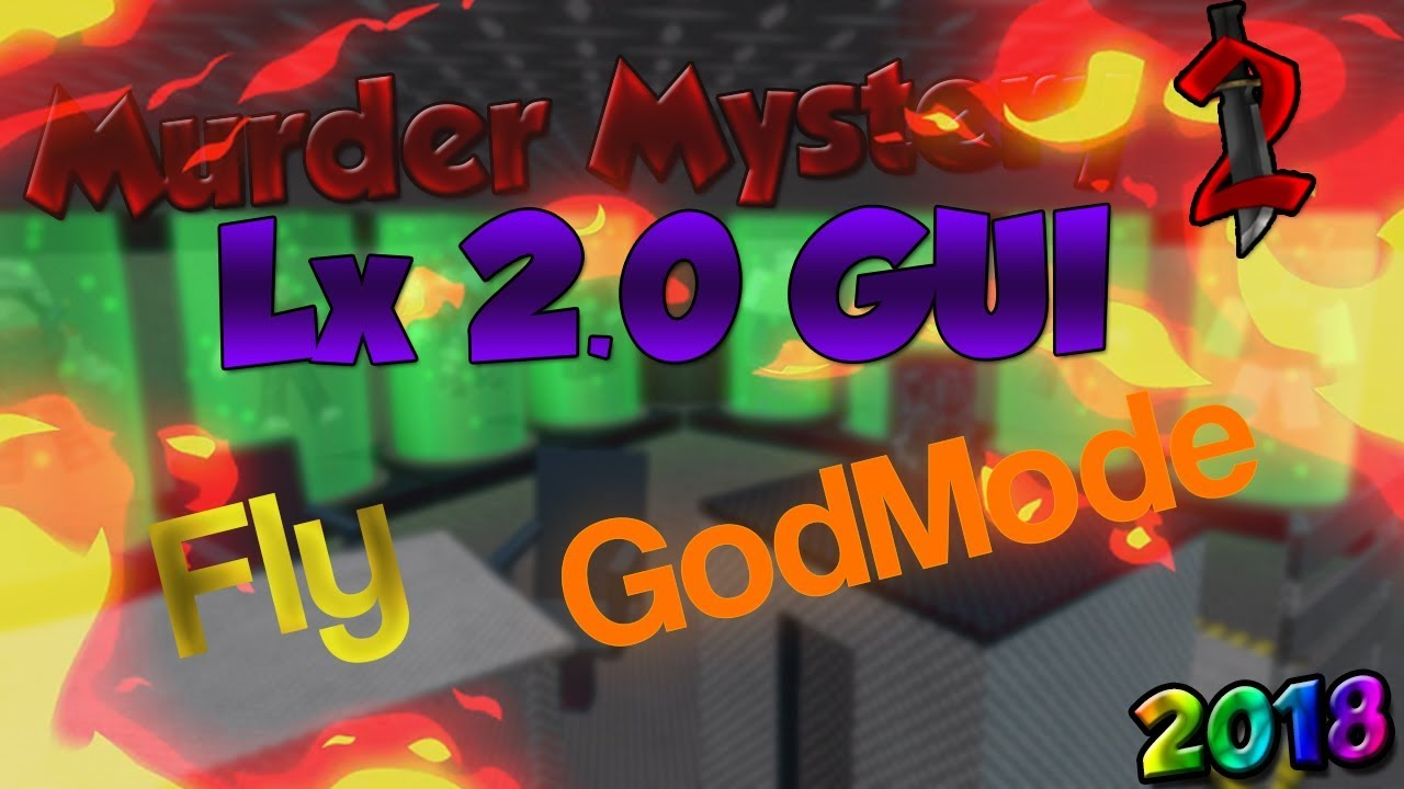 Fly Hacking In Murder Mystery 2 Roblox - Murder Mystery 2 Hackgui Roblox Mm Lx 20 2018 Fly Godmode Noclip More July
