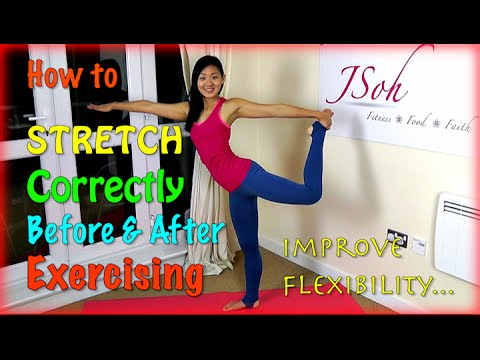 How to Stretch Correctly Before & After Exercising