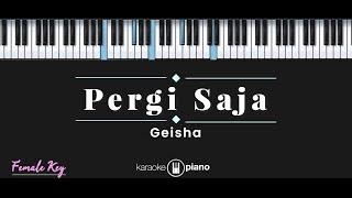Pergi Saja - Geisha (KARAOKE PIANO - FEMALE KEY)