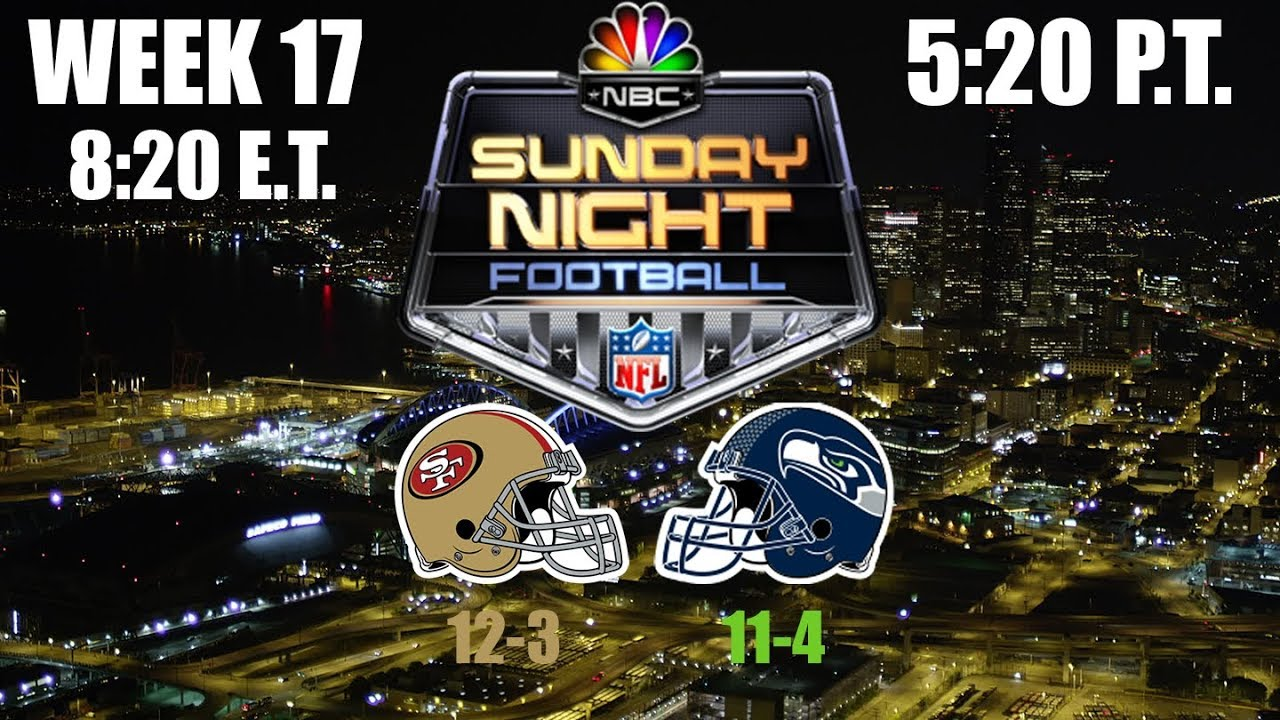 2019 Nfl Season Week 17 Sunday Night Football Prediction 49ers At Seahawks Youtube