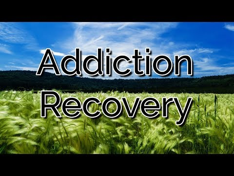 Addiction Recovery from YouTube · Duration:  10 minutes 1 seconds