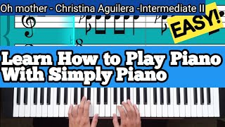 Simply Piano| oh mother-Christina Aguilera |Intermediate II |Piano Tutorial