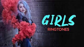 Top 5 Best Girls Special Ringtones 2019 | Download Now