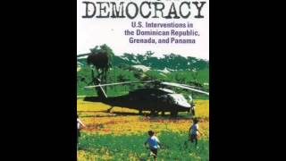 History Book Review: Gunboat Democracy: U.S. Interventions in the Dominican Republic, Grenada, an...
