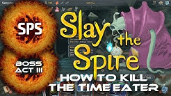Slay The Spire - How to defeat The Time Eater? - Elite Monsters and Bosses Guide Ep. 16