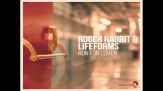 Roger Rabbit & Lifeforms - Run For Cover (Original Mix)