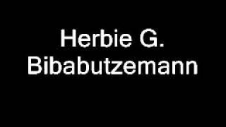 Herbie G  Bibabutzemann