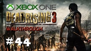 "Dead Rising 3 - Walkthrough - PART 44 ""The Envious Survivor"" / XBOX ONE Gameplay"