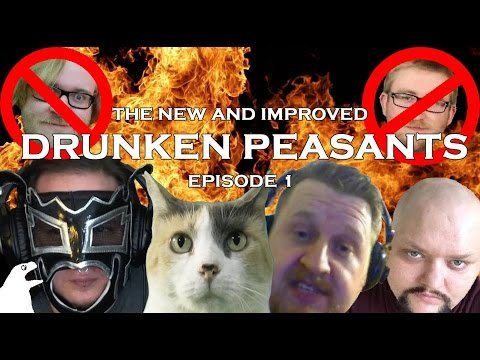 The New and Improved Drunken Peasants #1 - Now with 100% Less TJ and Scotty!