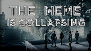 Memeception - Meme is Collapsing
