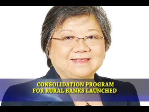 Bizwatch - Consolidation Program For Rural Banks Launched