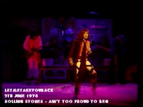 The Rolling Stones - Ain't Too Proud To Beg - 5th June 1976