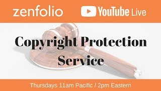 Protect your photos using Zenfolio's Copyright Protection Service - Zenfolio Live June 14th  20