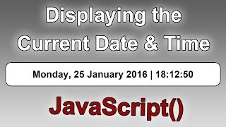 Displaying the Current/Live Date & Time on a Web Page [JavaScript Tutorial] Mp3