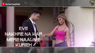 Nakhre - Zack Knight | Whatsapp Status  | Lyrics  | Lonely Vishal