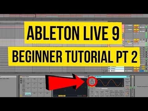 Ableton  9 Beginner Tutorial Pt 2  Making Sound, Writing Beats, & Effects 2017